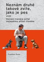 Kniha Neznám takové druhé zvíře, jako je pes
